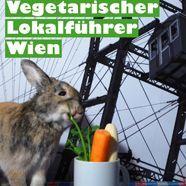 Vegetarisch in Wien: Neuer Lokalführer