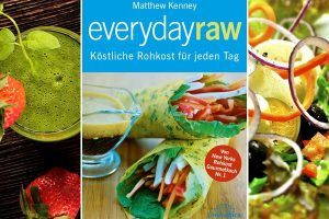 Everyday Raw: Rohkostgenuss mit Super-Food für jeden Tag